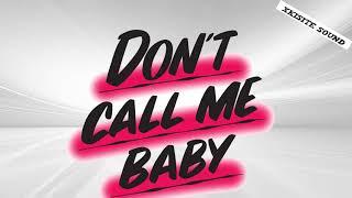 Play Don't Call Me Baby (Super Disco Club Remix) (Edit)