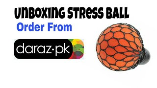 Unboxing Stress Ball | Order From Daraz.pk