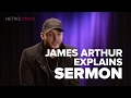 James Arthur 'Sermon' Song Explanation