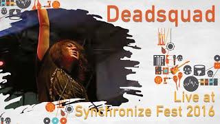 Deadsquad Live at SynchronizeFest 2016