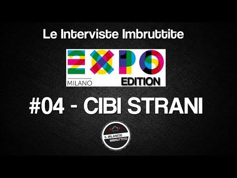 Le Interviste Imbruttite - EXPO edition #04: Cibi strani