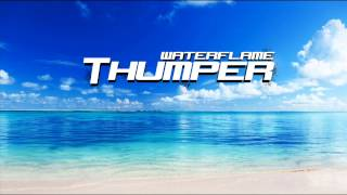 Waterflame - Thumper
