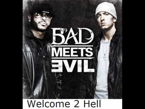 Bad Meets Evil - Welcome To HellKaynak: YouTube · Süre: 2 dakika58 saniye