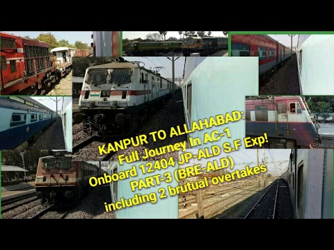 KANPUR To ALLAHABAD: Full Journey In AC-1 ONBORAD 12404 JP- ALD S.F EXP!! PART-3 (BRE- ALD)