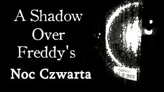 A Shadow Over Freddy's - Noc Czwarta - Fangame Five Nights at Freddy's [PL/ENG]