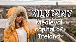 KILKENNY, IRELAND | The Medieval Capital of Ireland | EXPLORE IN ONE DAY