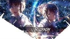 「Nightcore」→ Blossom