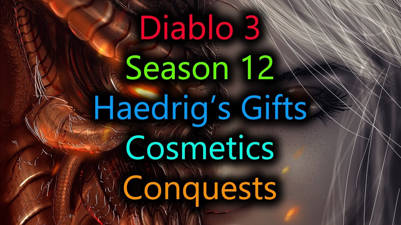 Diablo 3 Season 12 Conquests, Haedrig's Gift Sets, Season Journey ...