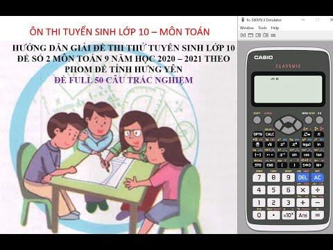 Hướng dẫn giải đề thi thử số 2 – môn toán theo from đề tỉnh Hưng Yên năm học 2020 – 2021