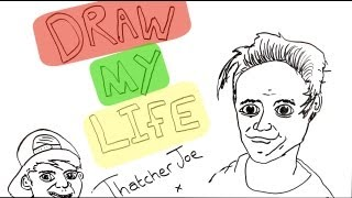 Draw My Life | Thatcher Joe