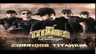 Los Titanes De Durango  - Sangre De Valiente (Estudio 2014)