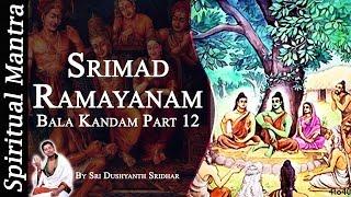 Video Srimad Ramayanam - Bala Kandam Part 12 || By Sri Dushyanth Sridhar || Bala Kanda download MP3, 3GP, MP4, WEBM, AVI, FLV Agustus 2018