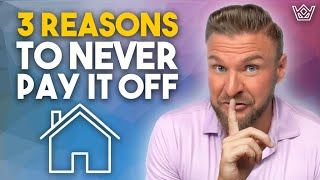 Why You Should Never Pay Off Your House