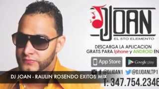 Dj Joan - Raulin Rosendo (Exitos Mix) 2013