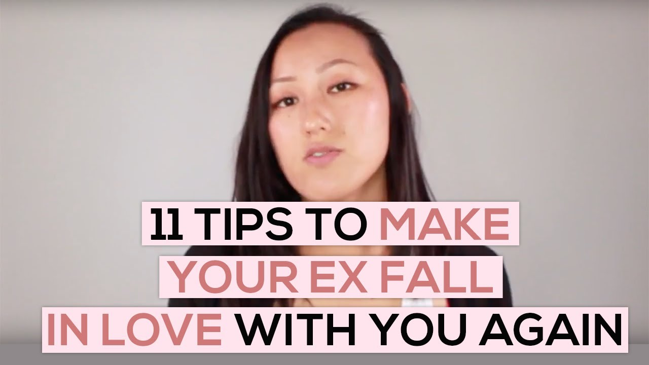 How to make your ex love you again tips