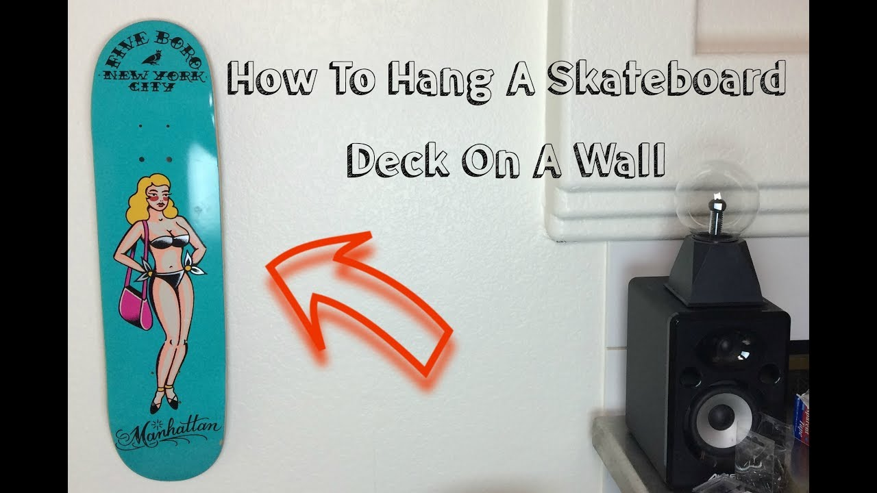 How To Hang A Skateboard Deck On Wall For Display