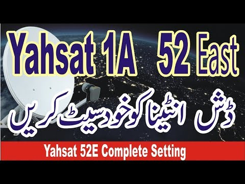 Yahsat 52East Complete Setting and Channel Scanning