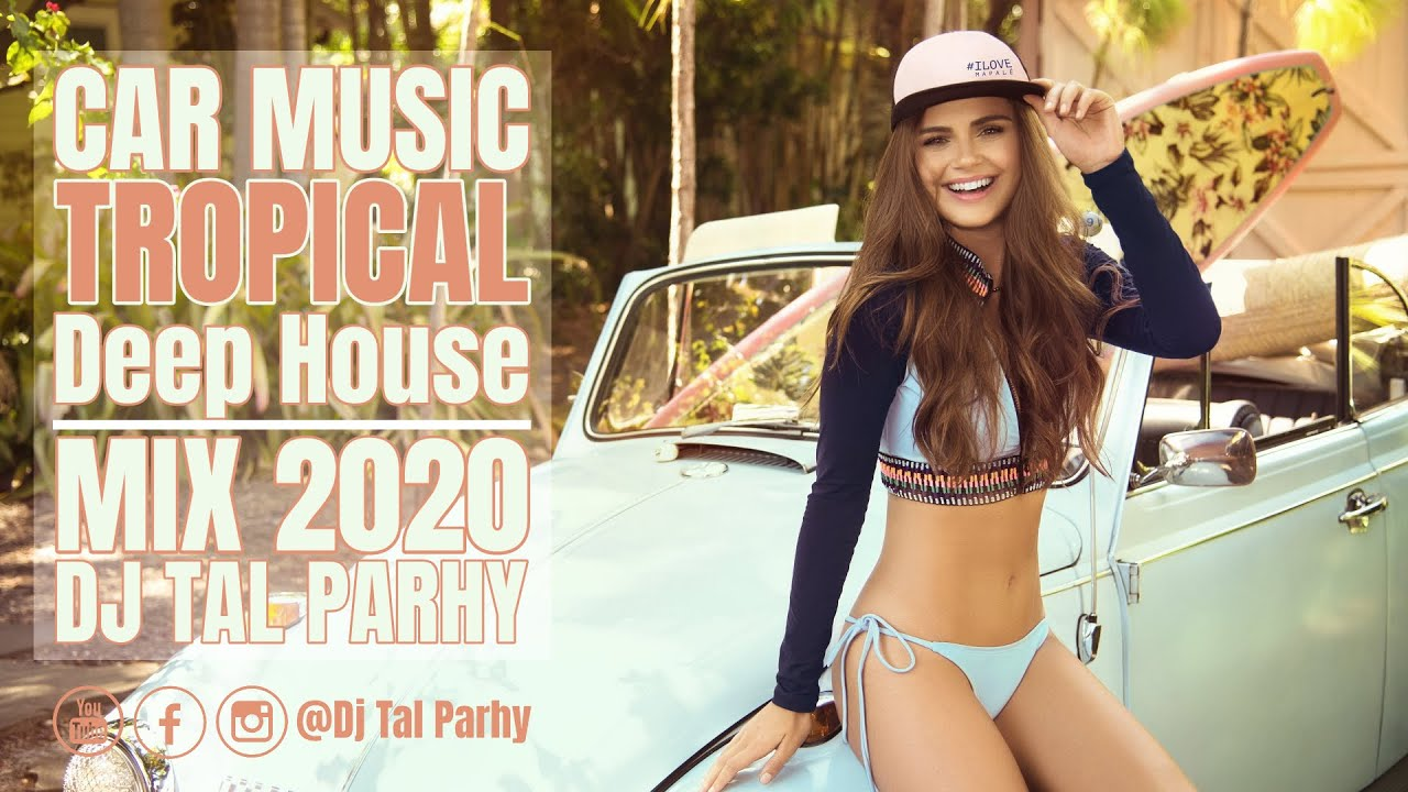 Download Car Music Mix 2020 Summer 🌴 🚗 Tropical Deep House Music | Lounge Relaxing House 🌴🚗  by Tal Parhy #1