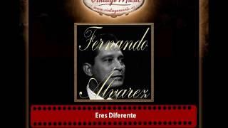 Fernando Álvarez – Eres Diferente