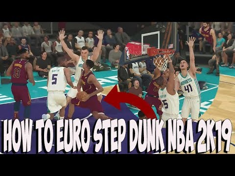 NBA 2K19 EURO STEP DUNKING TUTORIAL * HOW TO GET POSTERIZER NBA 2K19