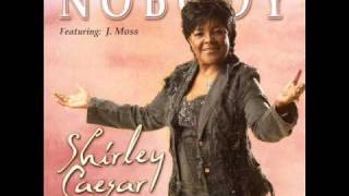 Watch Shirley Caesar Nobody video
