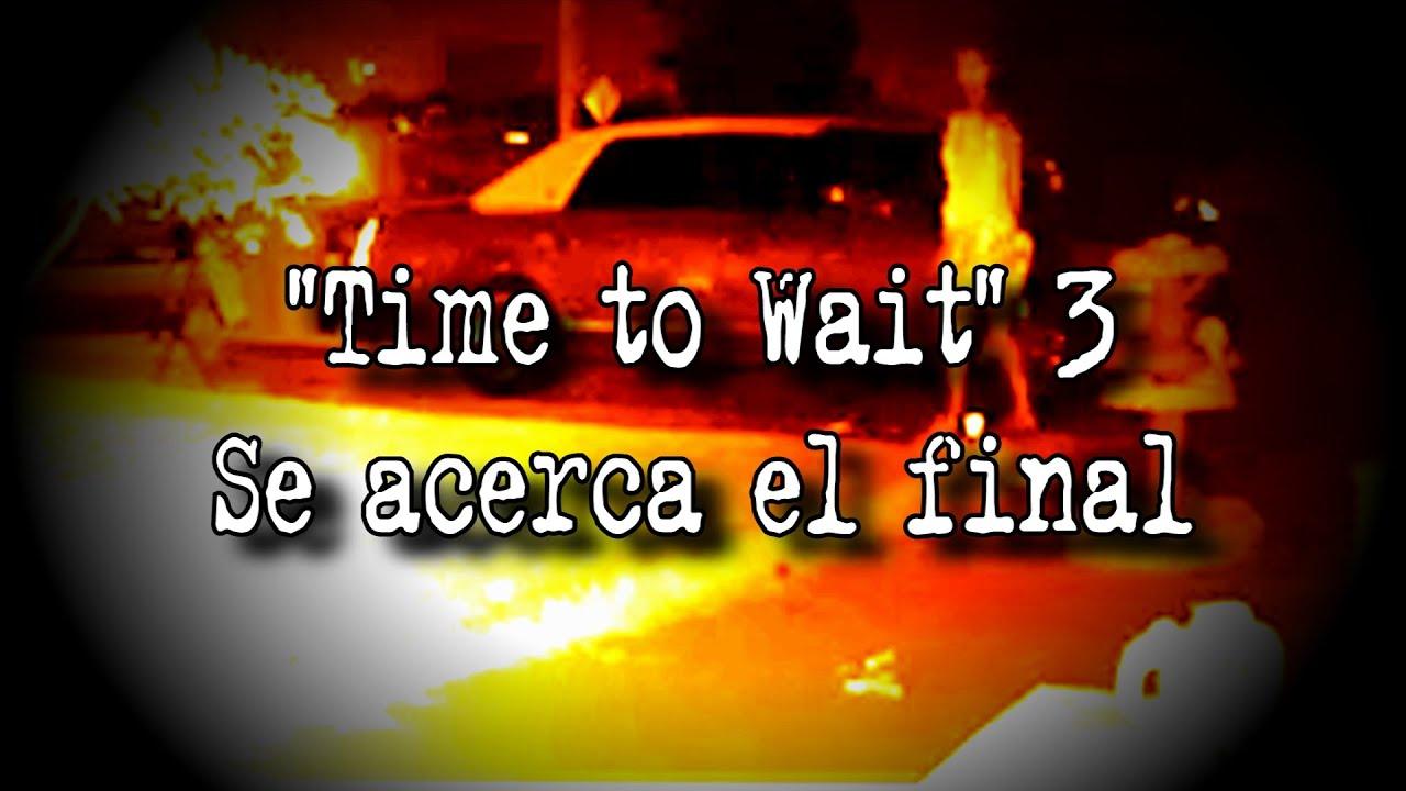 HORA DE ESPERAR 3: SE ACERCA EL FINAL   DavoValkrat