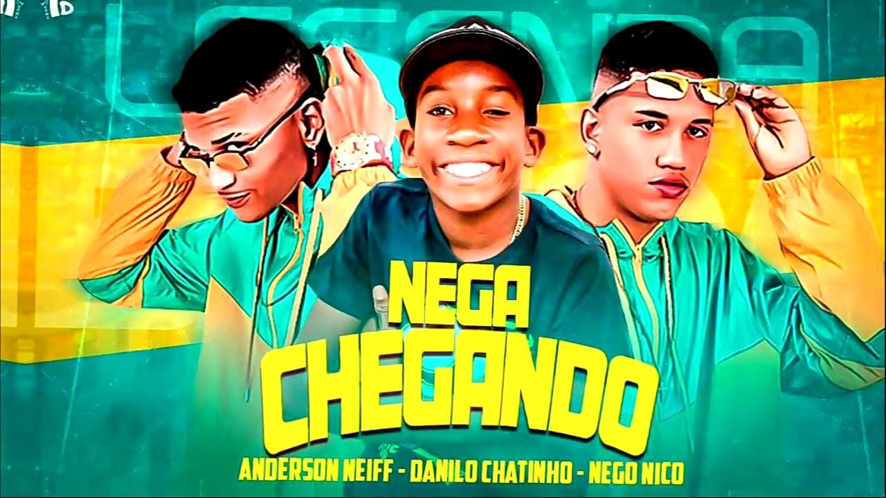 ANDERSON NEIFF E DANILO CHATINHO E MENOR NICO - NEGA CHEGANDO -  REMIX  BREGA FUNK