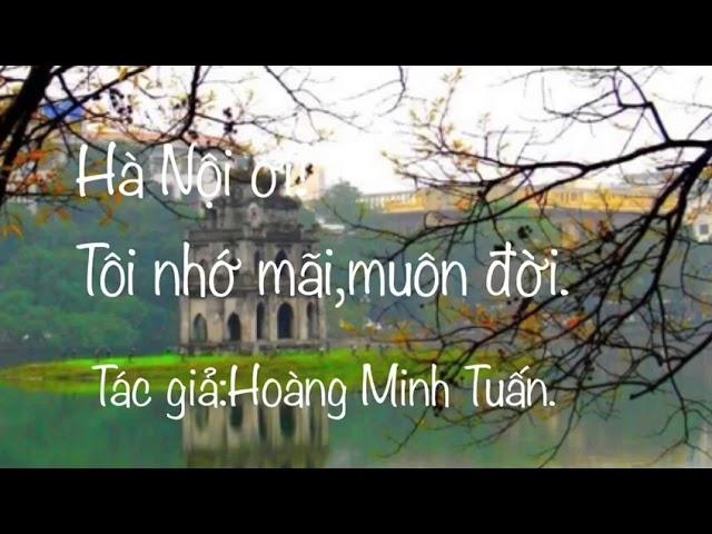 HÀ NỘI ƠI! TÔI NHỚ MÃI, MUÔN ĐỜI - Thơ - Duy Quang Berlin