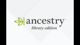 Ancestry Library Edition:  Access and Basic Searching