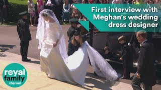 First interview with Meghan Markle's wedding dress designer