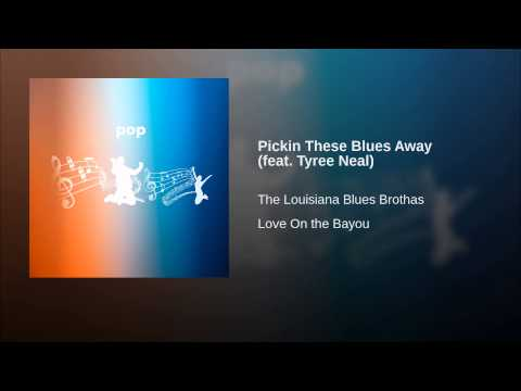 Pickin These Blues Away (feat. Tyree Neal)