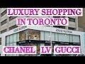 Toronto Lux Shopping Vlog - Chanel, Louis Vuitton, Balmain, Gucci