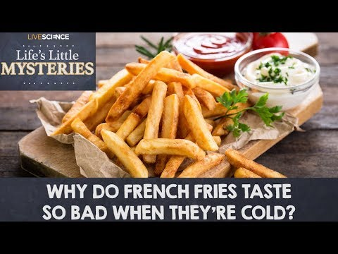Why Do French Fries Taste So Bad When They're Cold?