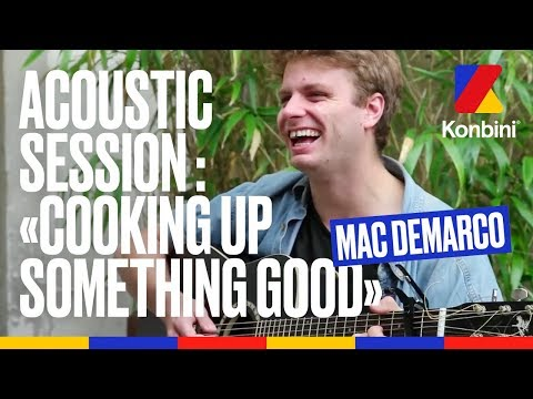 "Mac DeMarco - ""Cooking Up Something Good"" / Acoustic Session"