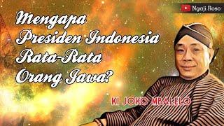 Kenapa Presiden Indonesia Rata-Rata Dari Jawa? - Ki Joko Mbalelo