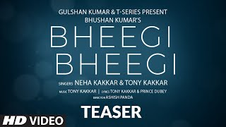 Song Teaser: Bheegi Bheegi | Neha Kakkar, Tony Kakkar | Bhushan Kumar | Releasing on 11 May 2020