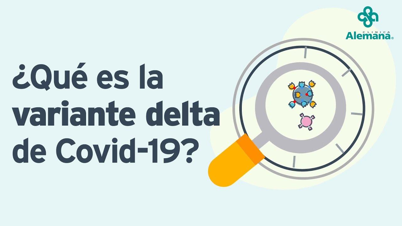 Download ¿Qué es la variante delta de Covid-19? I Clínica Alemana