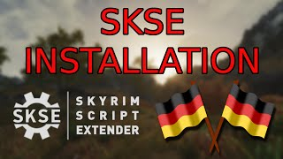 [German|Tutorial] SKSE richtig installieren & überprüfen (SKSE | Skyrim Script Extender)