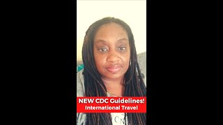 New CDC Guidelines - International Travel