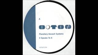 Planetary Assault Systems_X Speaks To X