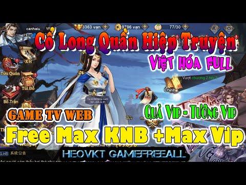 GameFreeAll 544: Cổ Long Quần Hiệp Truyện VH (Android,PC) |  Max KNB + Max Vip + Tướng Vip  [HeoVKT]