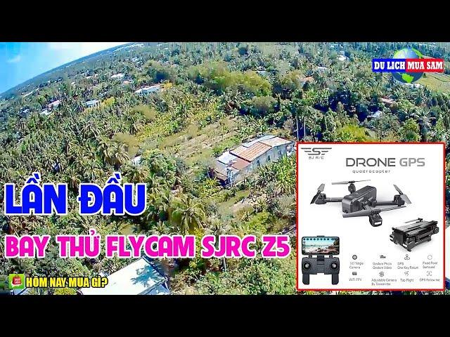 Lần Đầu Bay Thử Flycam SJRC Z5, Cảnh Đồng Quê Việt Nam 🔴 Du Lịch Mua Sắm