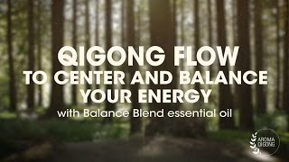 AROMA QIGONG to Center Your Energy (with Doterra Balance Essential oil)