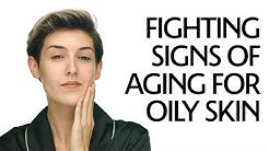 Fighting Signs of Aging for Oily Skin | Sephora