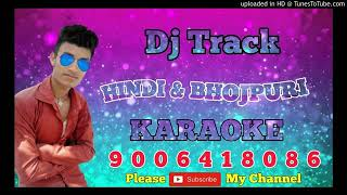 New bhojpuri trek karaoke .D. kR Dhrmendra kumar raj