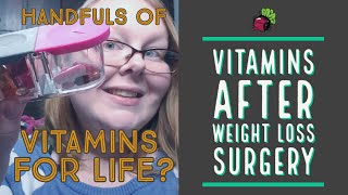 Vitamins After Weight Loss Surgery | My Gastric Bypass Journey
