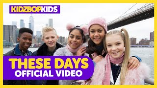 KIDZ BOP Kids - These Days (Official Video) [KIDZ BOP 2019]