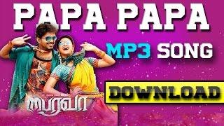 Download Hindi Video Songs - Download ➤🎵Papa Papa  mp3 Song 🎵 -bairavaa