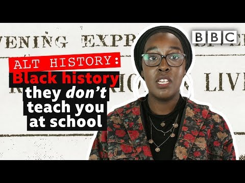 Black British history you're not taught in schools | Alt History - BBC