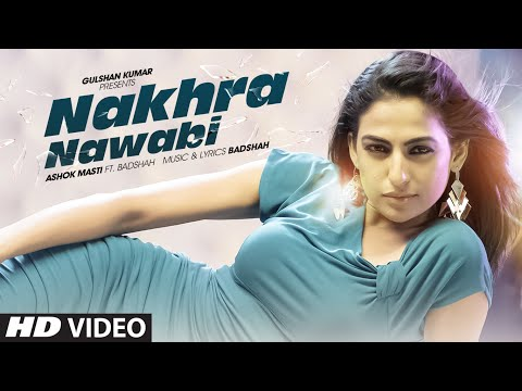 Nakhra Nawabi Full Video | Ashok Masti Feat. Badshah | New Song 2015